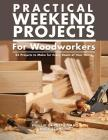 Practical Weekend Projects for Woodworkers: 35 Projects to Make for Every Room of Your Home Cover Image