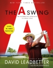 The A Swing: The Alternative Approach to Great Golf Cover Image