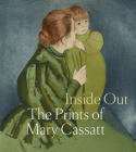 Inside Out: The Prints of Mary Cassatt Cover Image