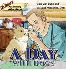 Dr. Jake's Veterinary Adventures: A Day with Dogs Cover Image