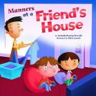 Manners at a Friend's House (Way to Be! Manners) Cover Image