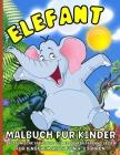 Elefant malbuch für Kinder Ab 4 Jahre: Elefanten-Malbuch für Kinder im Alter von 4-8 Jahren, Jungen und Mädchen Lustige Elefanten Färbung Seiten für K Cover Image