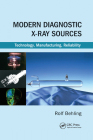Modern Diagnostic X-Ray Sources: Technology, Manufacturing, Reliability Cover Image