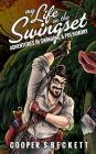 My Life on the Swingset: Adventures in Swinging & Polyamory Cover Image