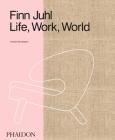 Finn Juhl: Life, Work, World Cover Image