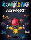 Bombing Alphabet: Votre guide essentiel pour apprendre l'alphabet Graffiti de A à Z avec 6 styles différents / Graffiti Urban Street Cit Cover Image