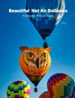 Beautiful Hot Air Balloons Full-Color Picture Book: Hot Air Balloons Picture Book - Air Travel -Air Sports Cover Image