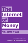 The Internet of Money Volume Two: A collection of talks by Andreas M. Antonopoulos Cover Image