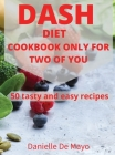 Dash Diet Cookbook Only for Two of You Cover Image