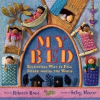My Bed: Enchanting Ways to Fall Asleep Around the World Cover Image