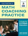 Cultivating a Math Coaching Practice: A Guide for K-8 Math Educators Cover Image