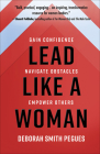Lead Like a Woman: Gain Confidence, Navigate Obstacles, Empower Others Cover Image