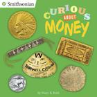 Curious About Money (Smithsonian) Cover Image