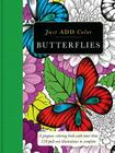 Butterflies: Gorgeous Coloring Books with More Than 120 Pull-Out Illustrations to Complete (Just Add Color) Cover Image