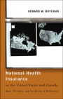 National Health Insurance in the United States and Canada: Race, Territory, and the Roots of Difference (American Governance and Public Policy) Cover Image
