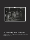 To Photograph With Sensation, to Preserve The Moment (Revised Edition): 攝影曾經(再版) Cover Image
