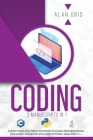 Coding: 3 Manuscripts in 1: Everything You Need to Know to Learn Programming Like a Pro. This Book Includes Python, Java, and Cover Image