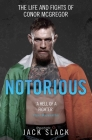 Notorious: The Life and Fights of Conor McGregor Cover Image