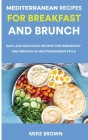 Mediterranean Recipes For Breakfast And Brunch: Easy And Delicious Recipes For Breakfast And Brunch In Mediterranean Style Cover Image
