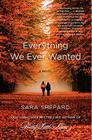 Everything We Ever Wanted: A Novel Cover Image