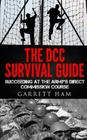 The DCC Survival Guide: Succeeding at the Army's Direct Commission Course Cover Image