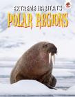 Polar Regions (Extreme Habitats) Cover Image