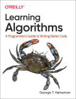 Learning Algorithms: A Programmer's Guide to Writing Better Code Cover Image