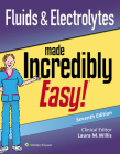 Fluids & Electrolytes Made Incredibly Easy (Incredibly Easy! Series®) Cover Image