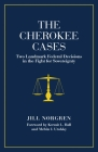 The Cherokee Cases: Two Landmark Federal Decisions in the Fight for Sovereignty Cover Image