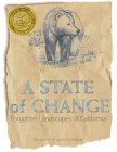 A State of Change: Forgotten Landscapes of California Cover Image