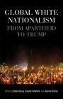 Global White Nationalism: From Apartheid to Trump Cover Image