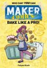 Maker Comics: Bake Like a Pro! Cover Image