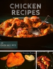 Chicken Recipes: 30 EASY Dinner Ideas the Entire Family Will Enjoy Cover Image