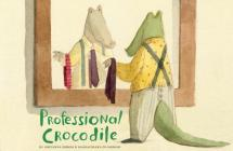 Professional Crocodile: (Wordless Kids Books, Alligator Children's Books, Early Elemetary Story Books ) Cover Image