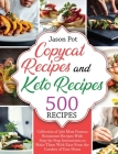 Copycat Recipes and Keto Recipes: Collection of 500 Most Famous Restaurant Recipes With Step-by-Step Instructions to Make Them with Ease From the Comf Cover Image