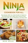 Ninja Foodi Cookbook For All: Easy Recipes With Your Ninja Foodie For Beginners and Advanced Users. Bake, Broil, Pressure Cook, TenderCrisp Cook, Ai Cover Image