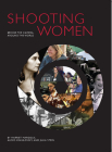 Shooting Women: Behind the Camera, Around the World Cover Image