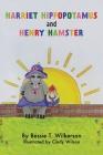 Harriet Hippopotamus and Henry Hamster Cover Image