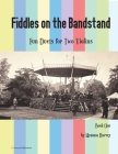 Fiddles on the Bandstand, Fun Duets for Two Violins, Book One Cover Image