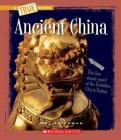 Ancient China (A True Book: Ancient Civilizations) Cover Image