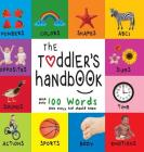 The Toddler's Handbook: Numbers, Colors, Shapes, Sizes, ABC Animals, Opposites, and Sounds, with Over 100 Words That Every Kid Should Know (En Cover Image