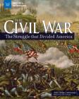 The Civil War: The Struggle That Divided America (Inquire & Investigate) Cover Image