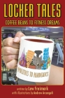Locker Tales: Coffee Beans to Fitness Dreams (Politics to Pandemics) Cover Image