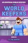 The World Keepers 10: A Roblox Mystery Cover Image