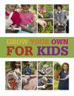 Grow Your Own for Kids Cover Image