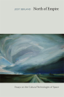 North of Empire: Essays on the Cultural Technologies of Space Cover Image