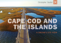 Cape Cod and the Islands: A Drone's Eye View Cover Image