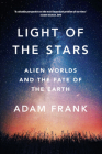 Light of the Stars: Alien Worlds and the Fate of the Earth Cover Image