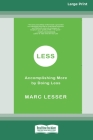 Less: Accomplishing More by Doing Less (16pt Large Print Edition) Cover Image