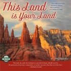 This Land Is Your Land 2022 Wall Calendar: Celebrating Our National Parks, Monuments, and Public Lands Cover Image